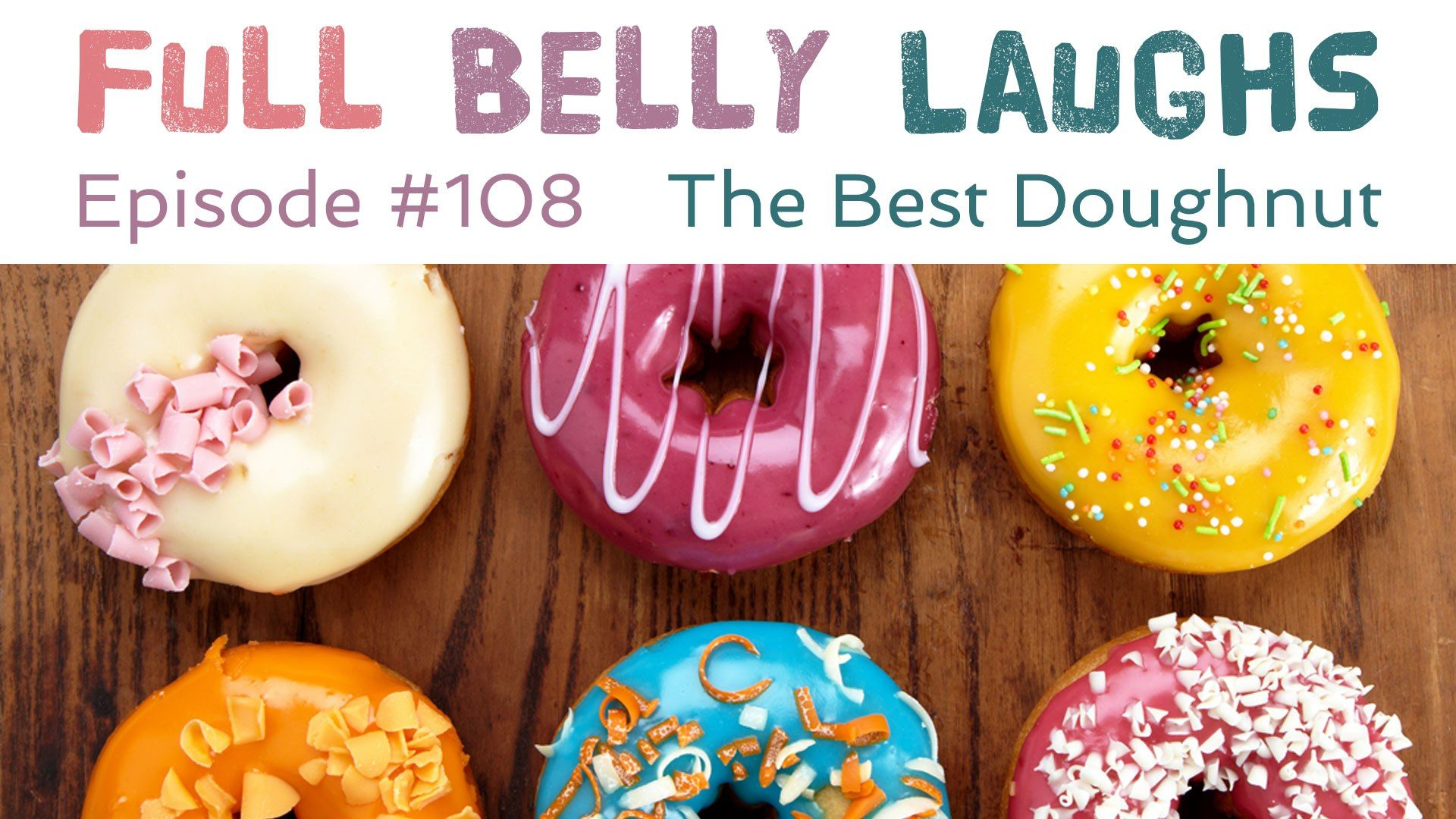 full belly laughs podcast episode 108 best doughnut audio artwork