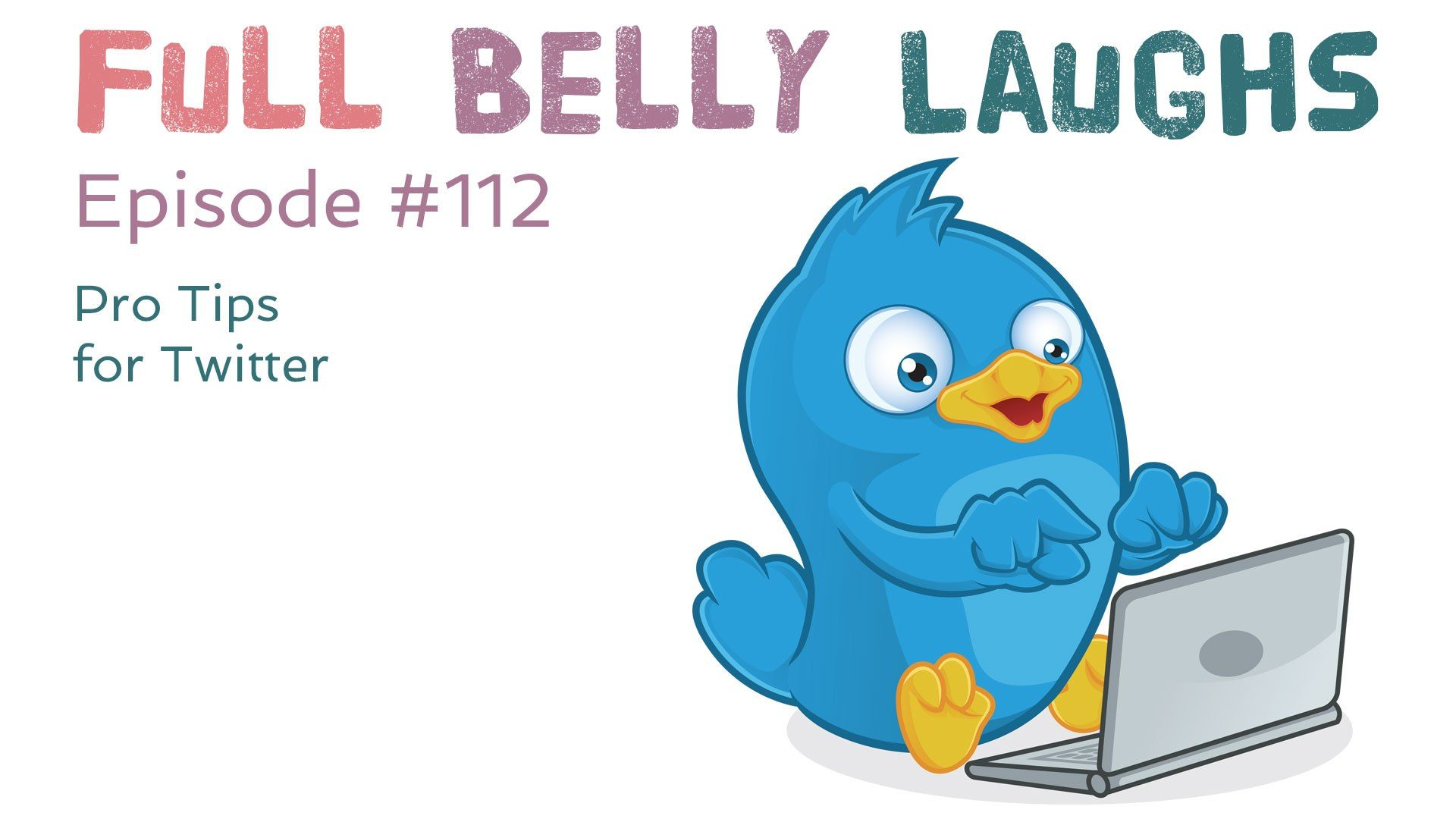 full belly laughs podcast episode 112 twitter tips audio artwork