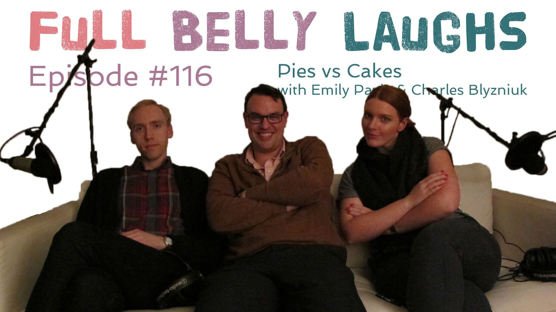 full belly laughs podcast episode 116 cakes vs pies audio artwork