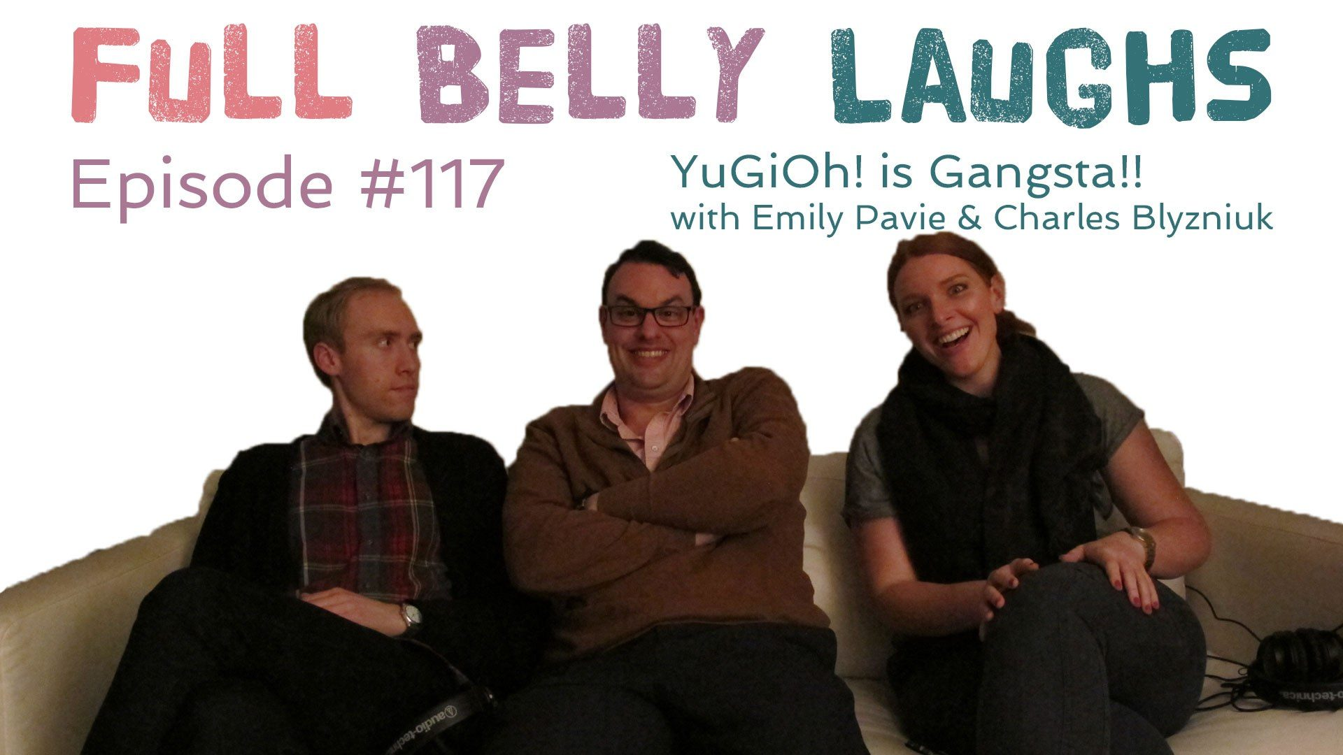 full belly laughs podcast episode 117 yugioh influencers audio artwork