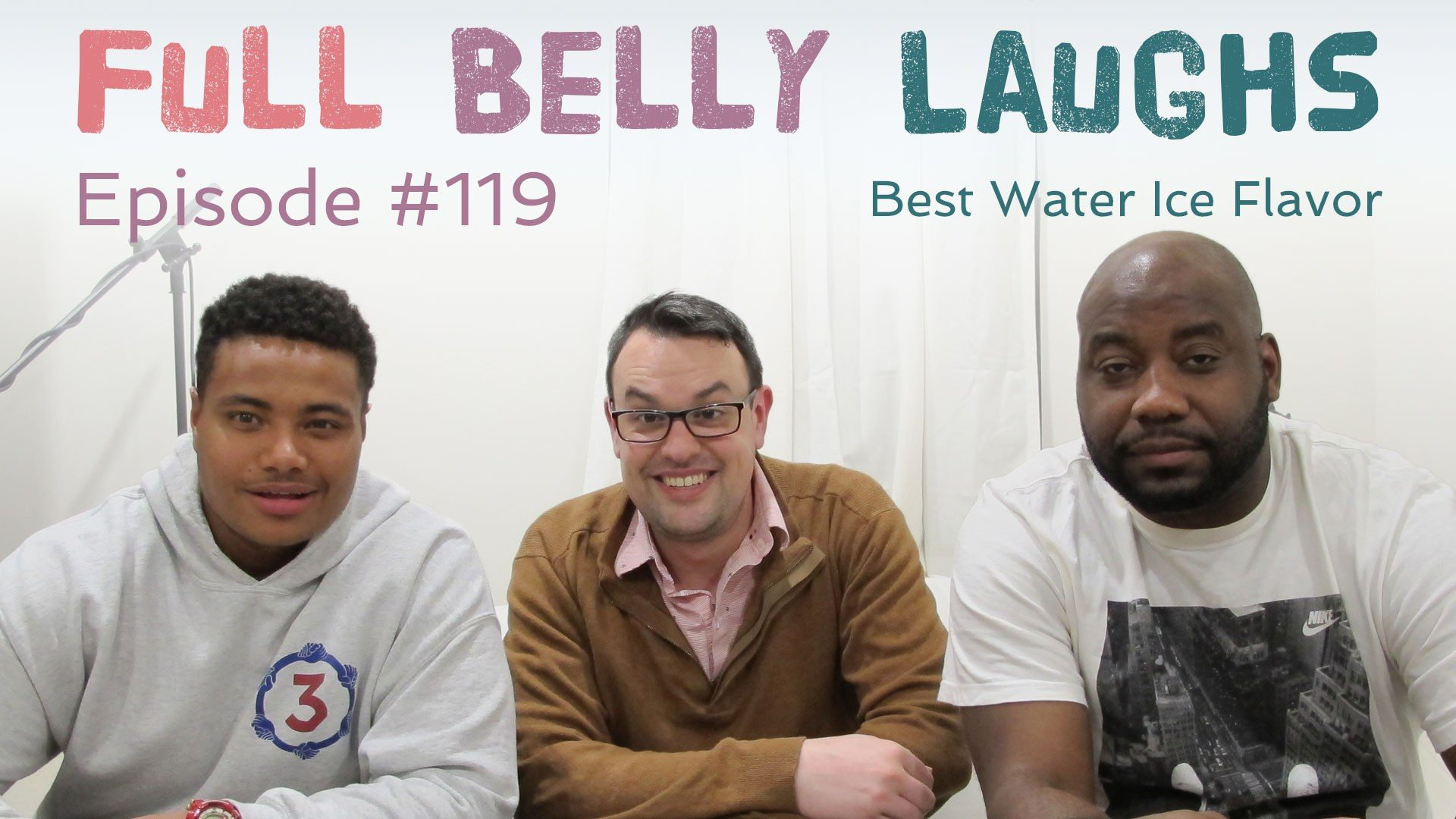 full belly laughs podcast episode 119 best water ice wooder philly audio artwork