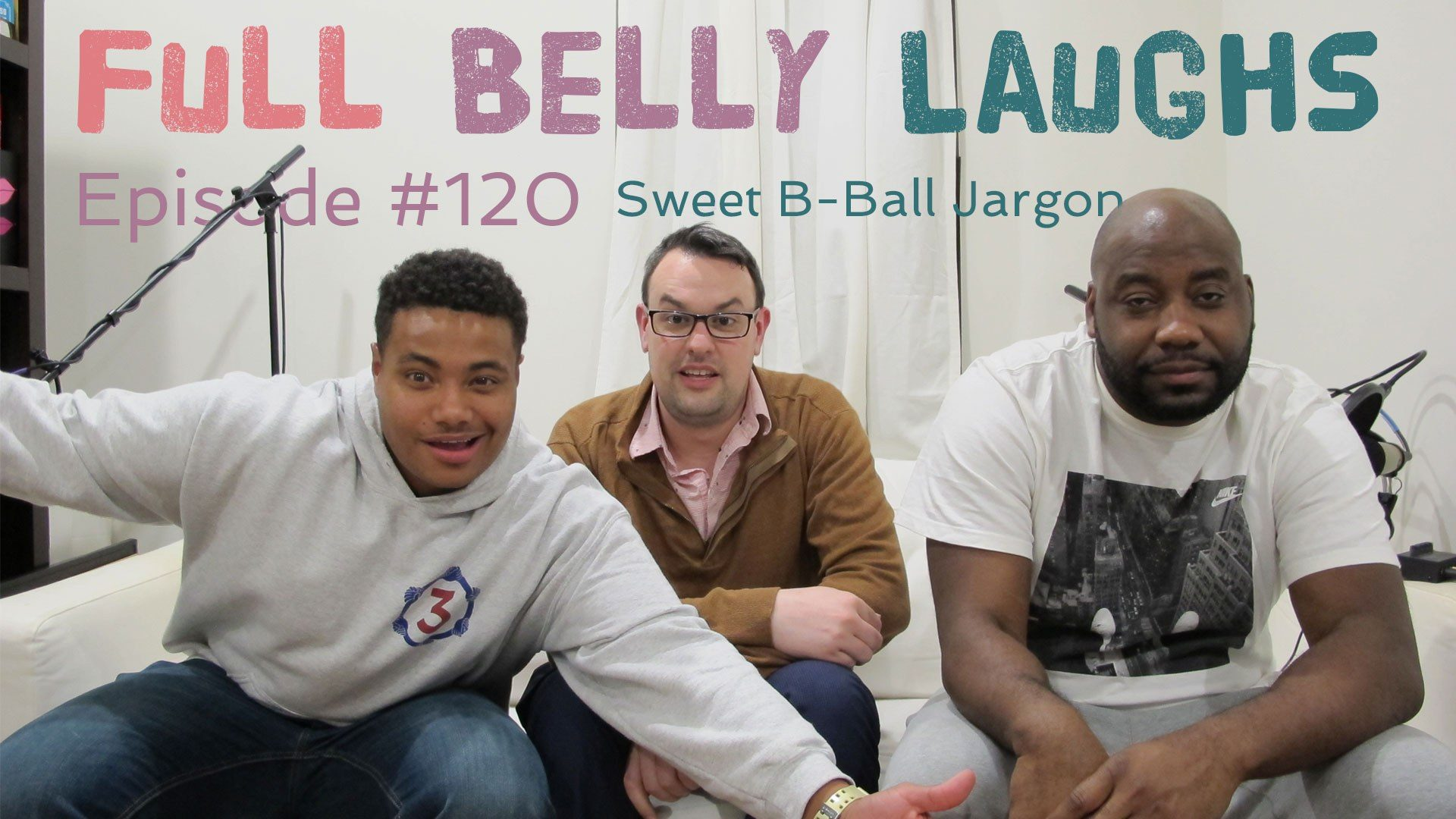 full belly laughs podcast episode 120 basketball terms audio artwork