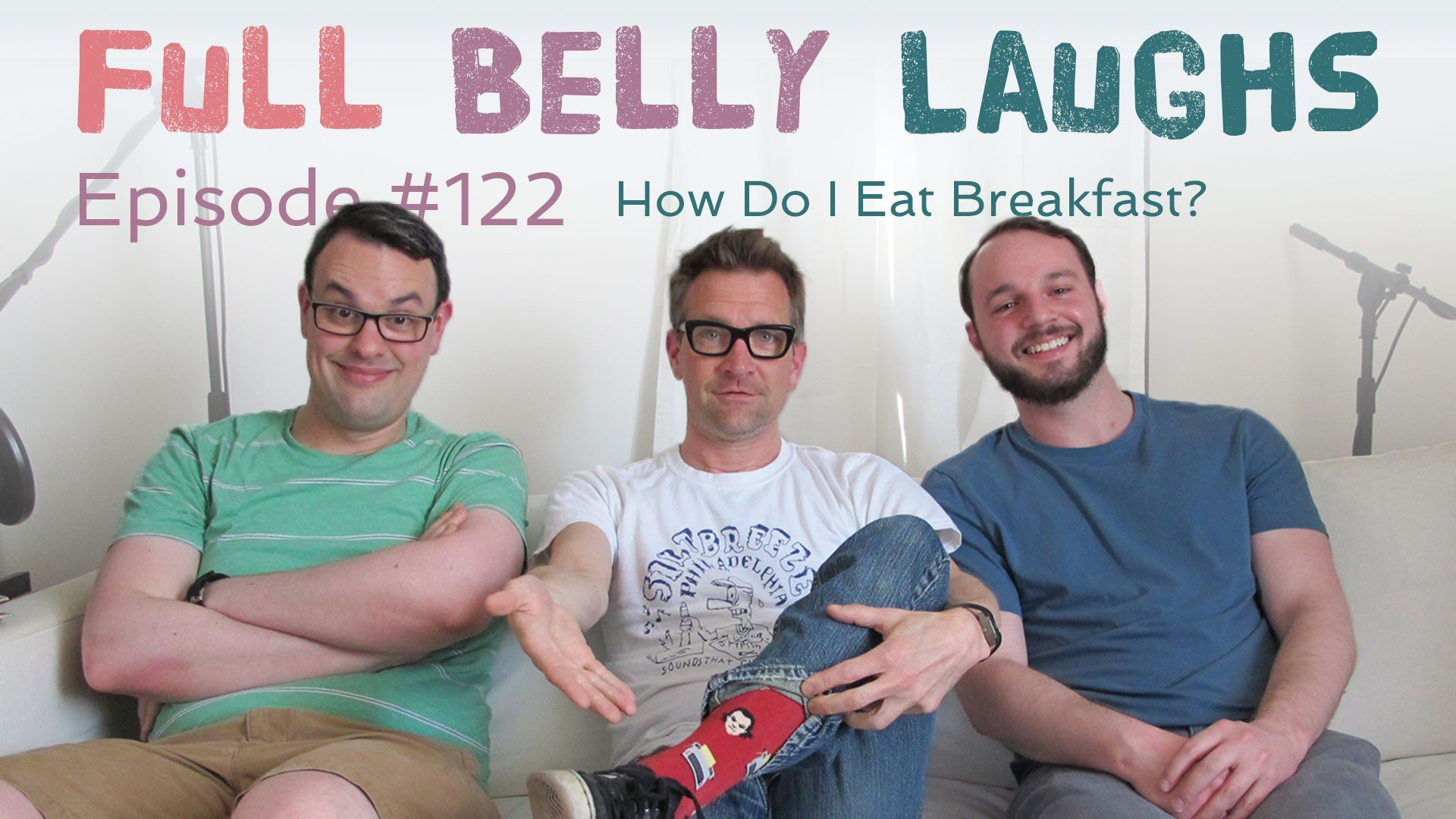 full belly laughs podcast episode 122 how to eat breakfast audio artwork