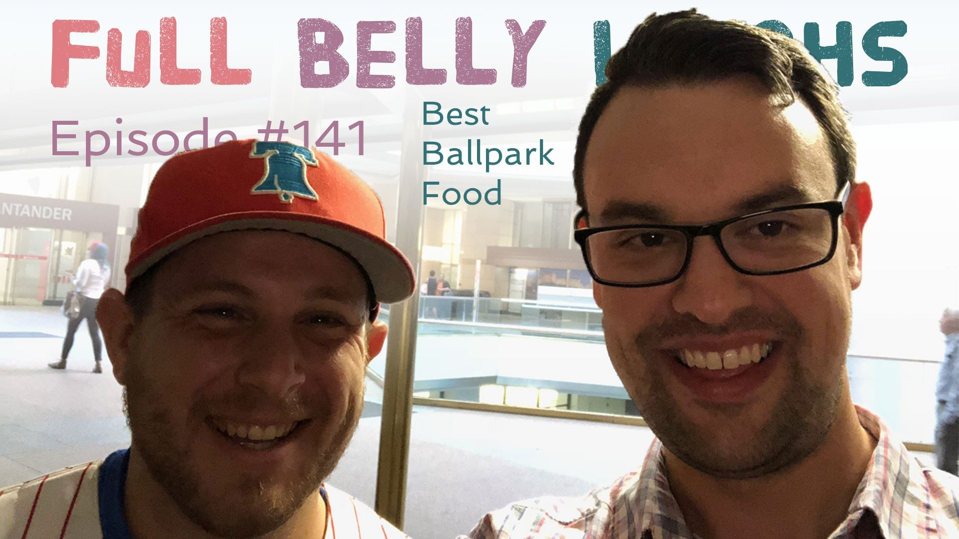 full belly laughs podcast episode 141 best ballpark food audio artwork