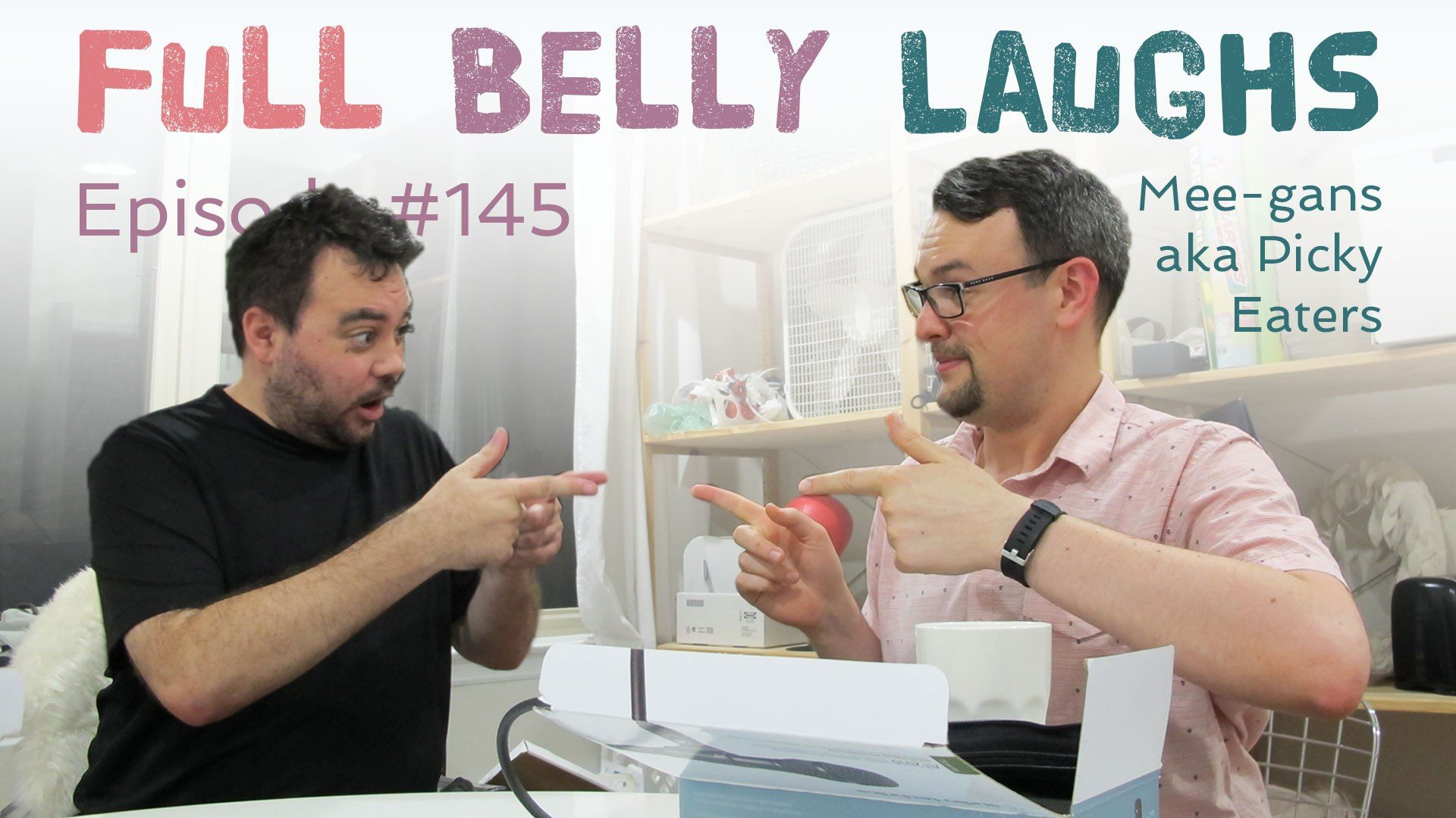 full belly laughs podcast episode 145 picky eaters audio artwork