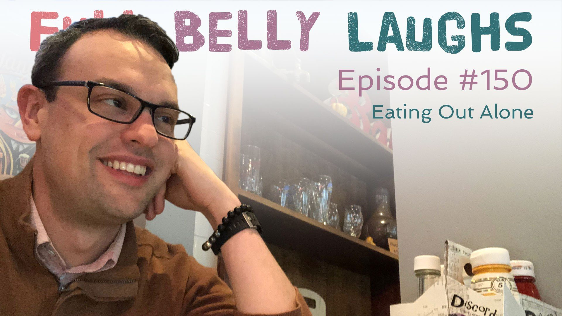 full belly laughs podcast episode 150 eating out alone audio artwork
