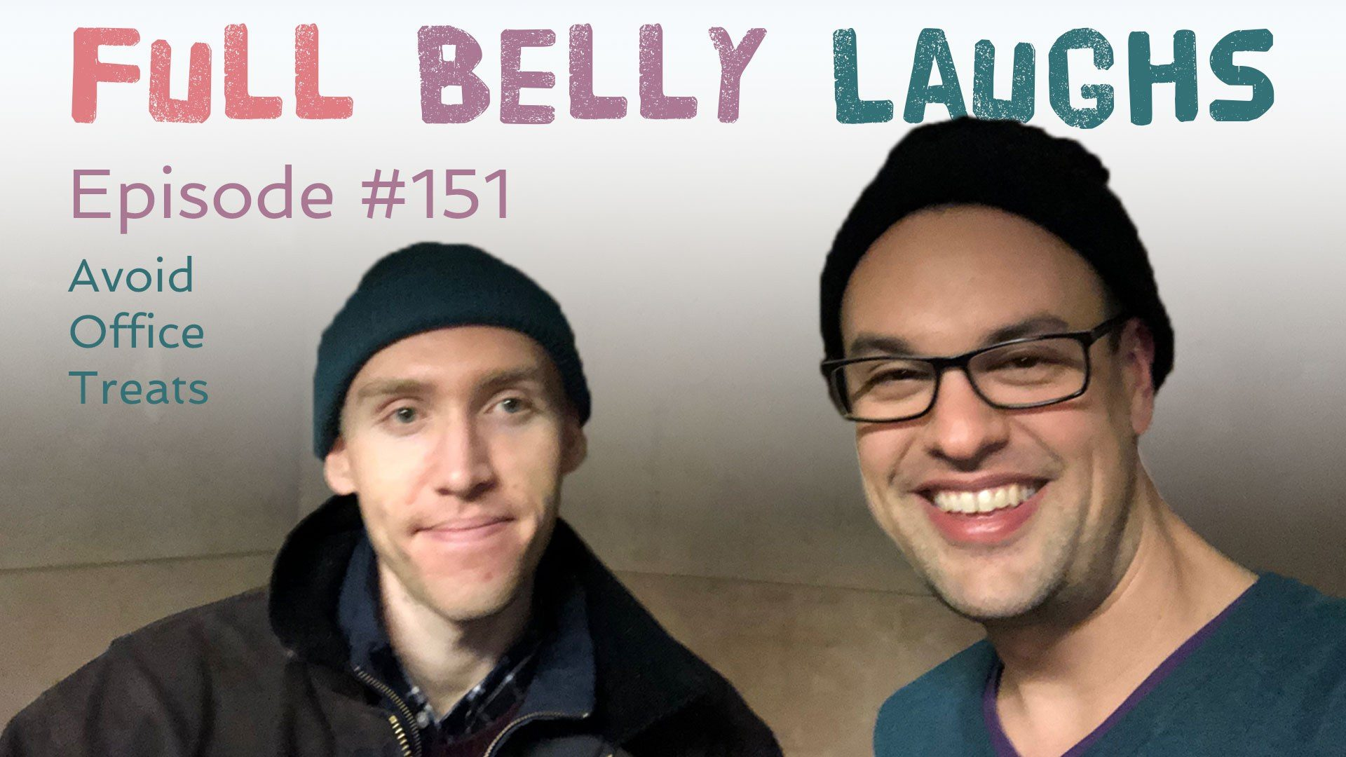 full belly laughs podcast episode 151 avoid office treats audio artwork