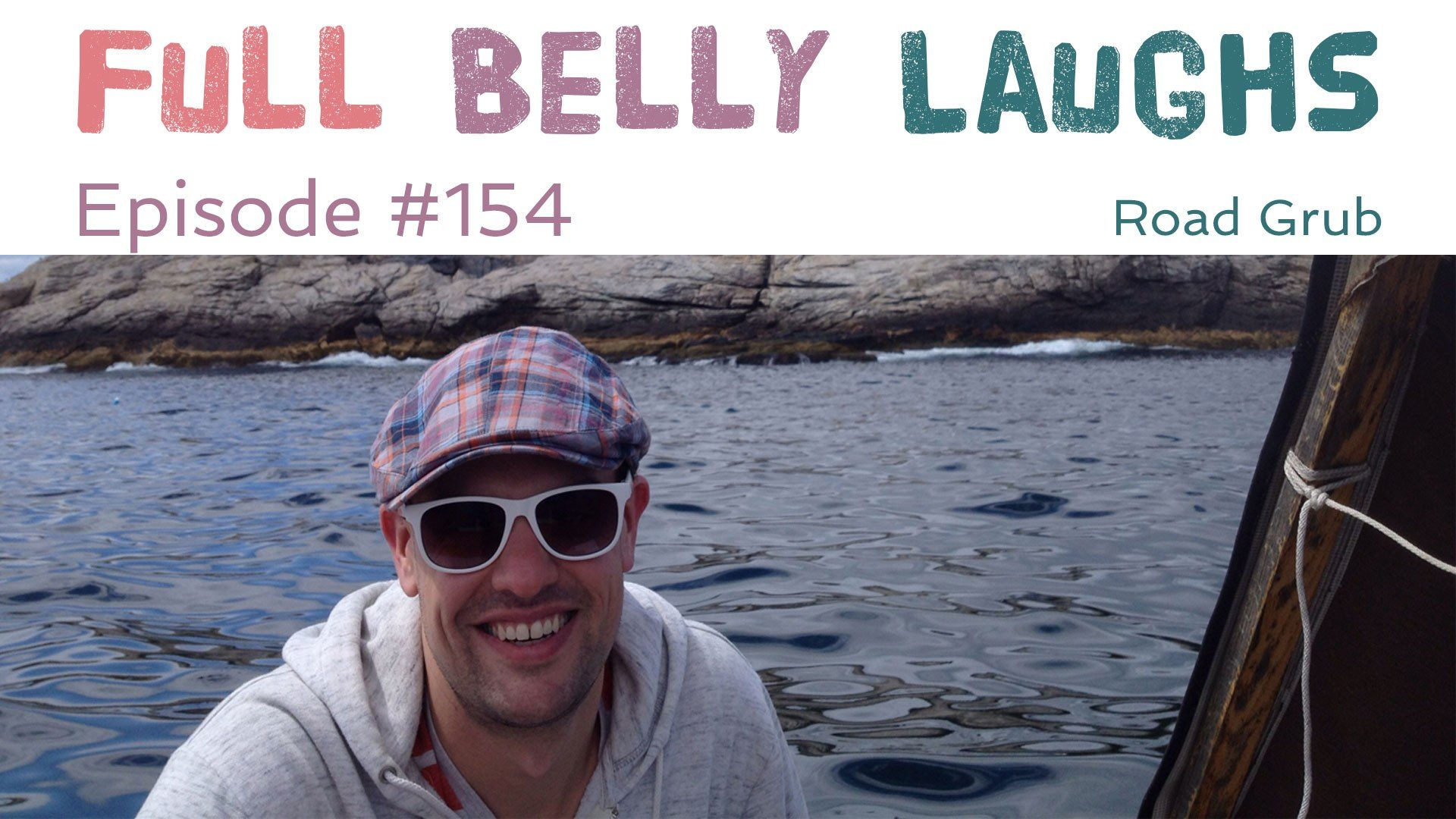 full belly laughs podcast episode 154 road grub audio artwork