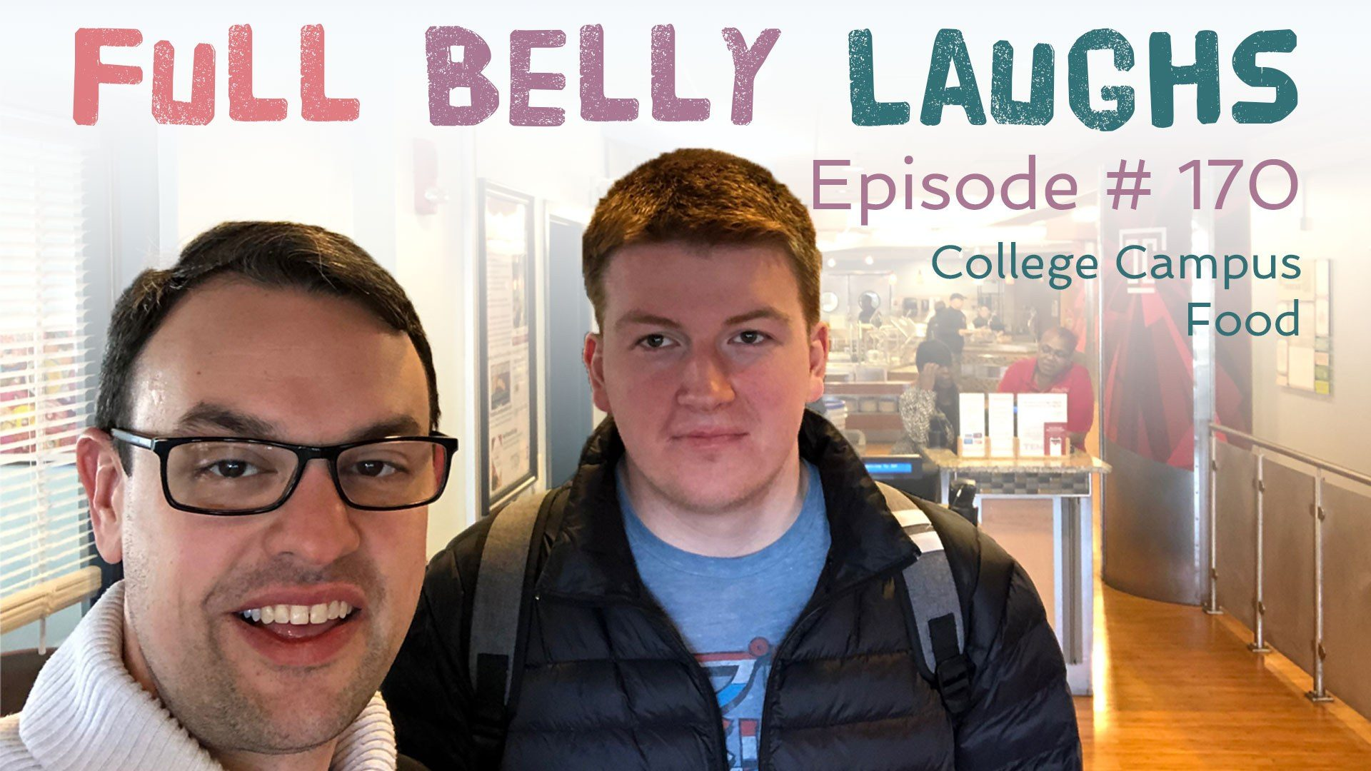 full belly laughs podcast episode 170 college campus food audio artwork