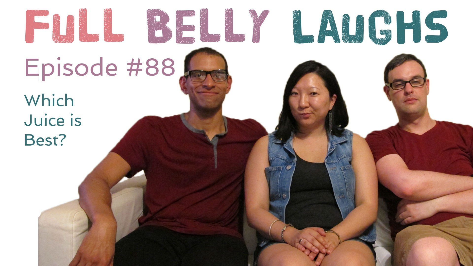 full belly laughs podcast episode 88 best juice audio artwork