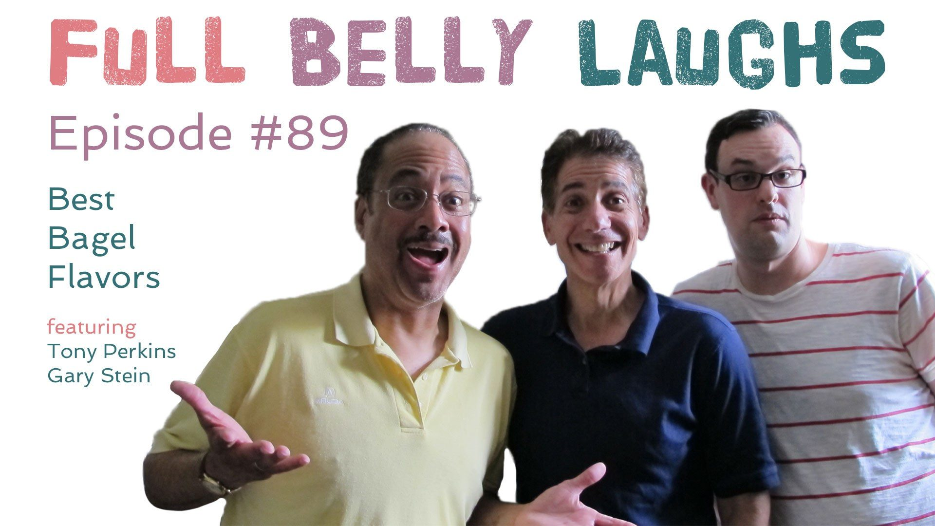 full belly laughs podcast episode 89 best bagel flavors tony perkins gary stein audio artwork