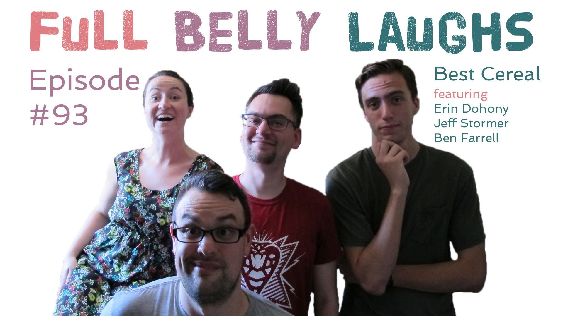 full belly laughs podcast episode 93 best cereal audio artwork