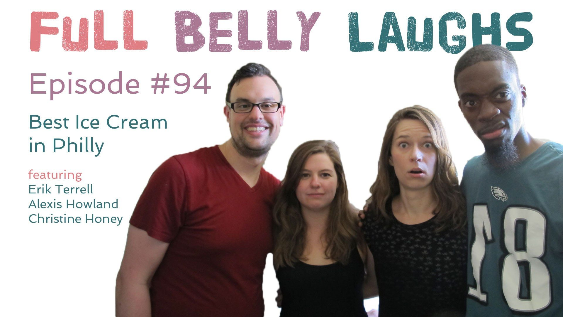 full belly laughs podcast episode 94 best philly ice cream audio artwork