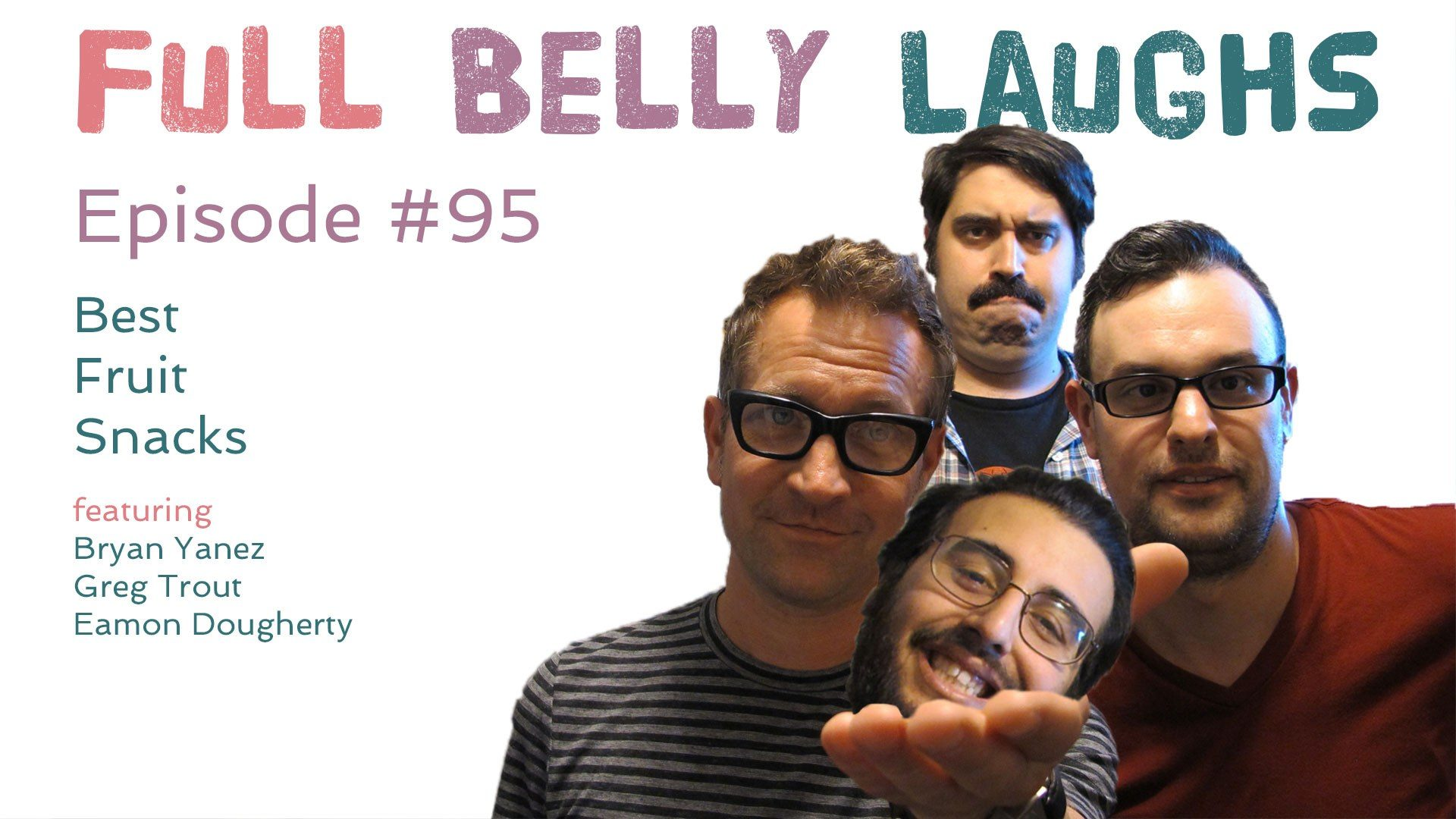 full belly laughs podcast episode 95 best fruit snacks audio artwork