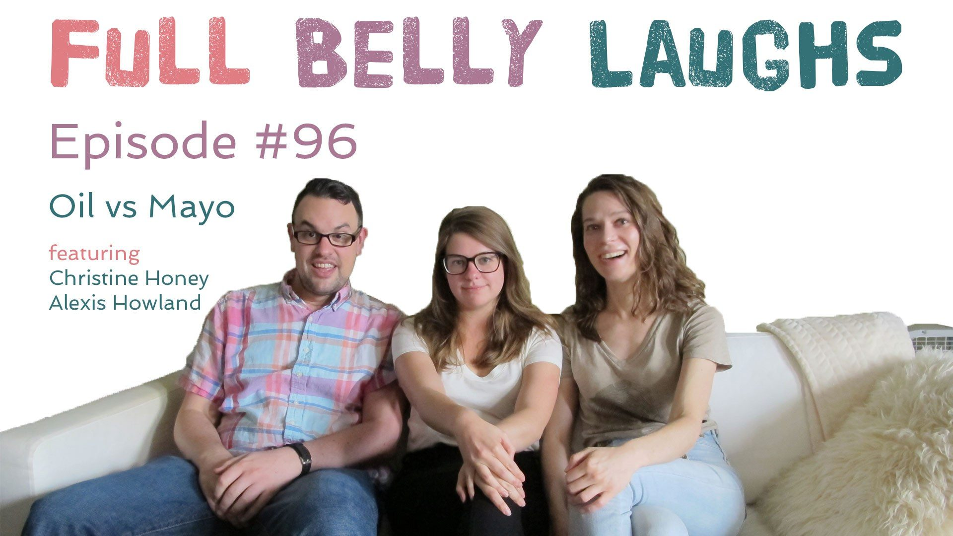 full belly laughs podcast episode 96 oil vs mayo audio artwork