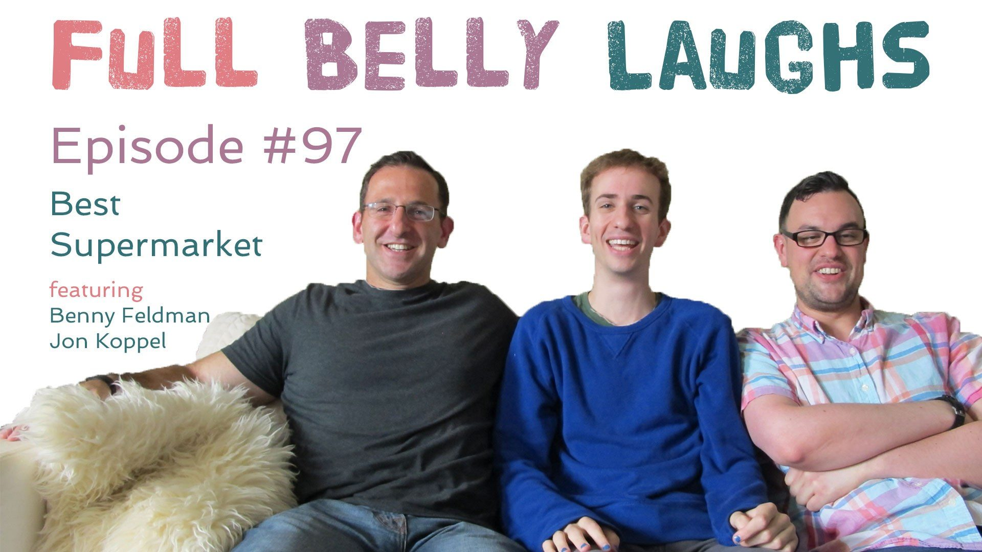 full belly laughs podcast episode 97 best supermarket audio artwork